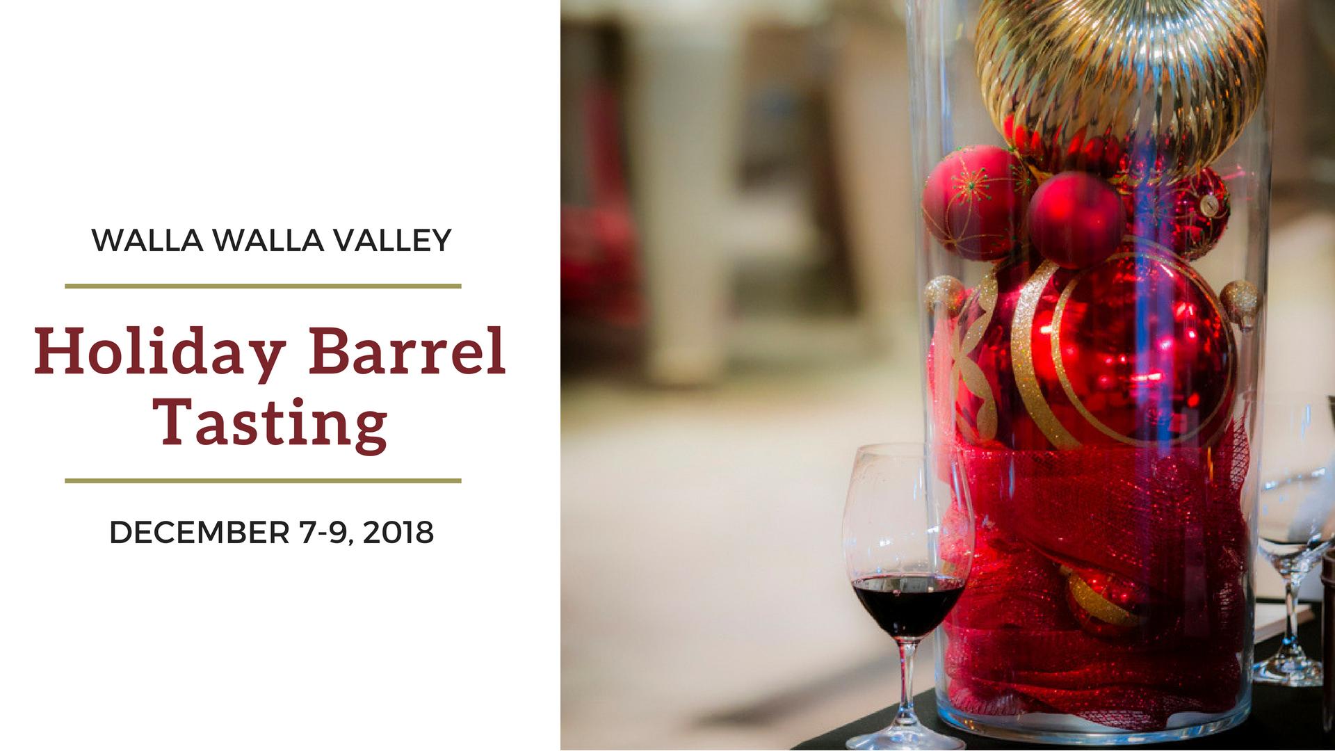 Walla Walla Washington Wine Holiday Barrel Tasting 2018
