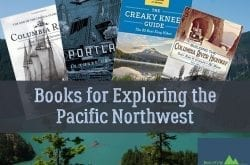 Books About Exploring the Pacific Northwest
